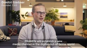 FRAMEN new media channel Dimitri Gärtner Gaertner CEO DOOH digital-out-of-home Kanal